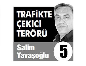 TRAFİKTE ÇEKİCİ TERÖRÜ (5)