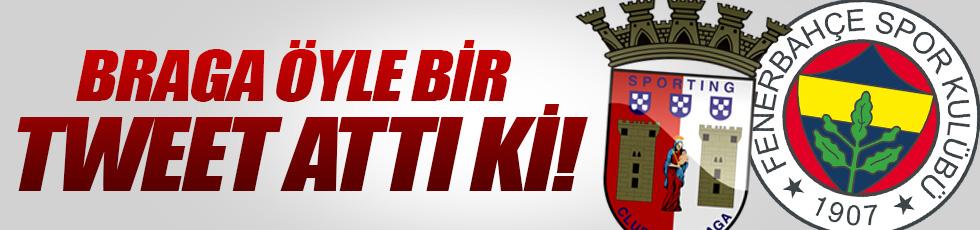 Braga Fenerbahçe için öyle bir tweet attı ki!
