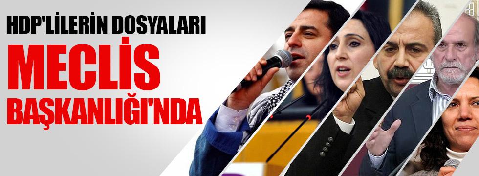 HDP'lilerin dosyaları Meclis Başkanlığı'nda