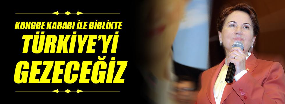 Kongre kararı ile birlikte Türkiye'yi gezeceğiz
