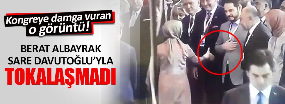 Berat Albayrak kongrede Sare Davutoğlu'yla tokalaşmadı