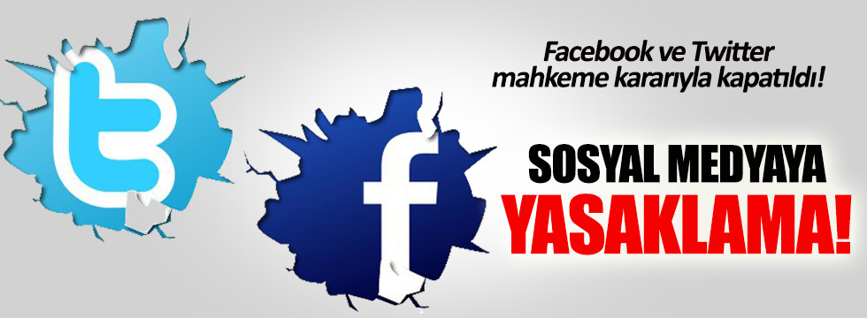 Twitter ve Facebook mahkeme kararıyla kapatıldı!