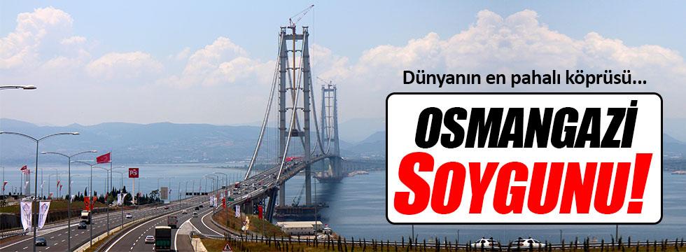 Osmangazi köprüsünün geçiş ücreti dudak uçuklattı!