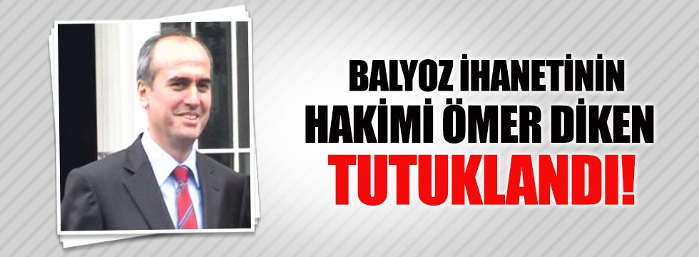 Balyoz kumpasçısı hakim Ömer Diken tutuklandı