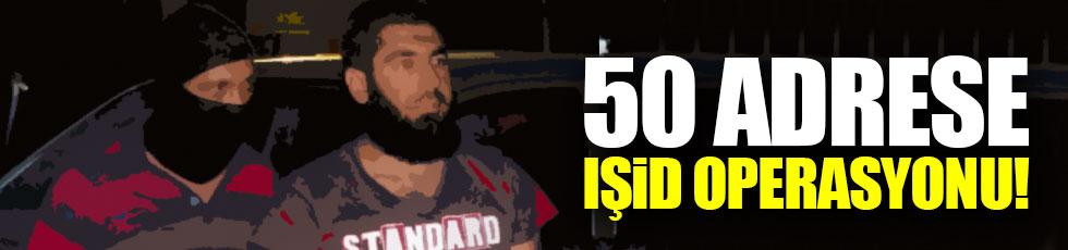 50 ayrı adrese IŞİD operasyonu