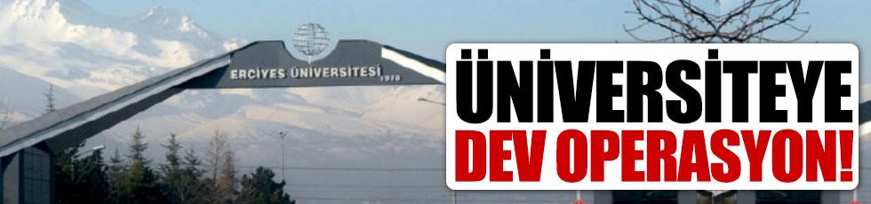 Erciyes Üniversitesi'ne dev operasyon!