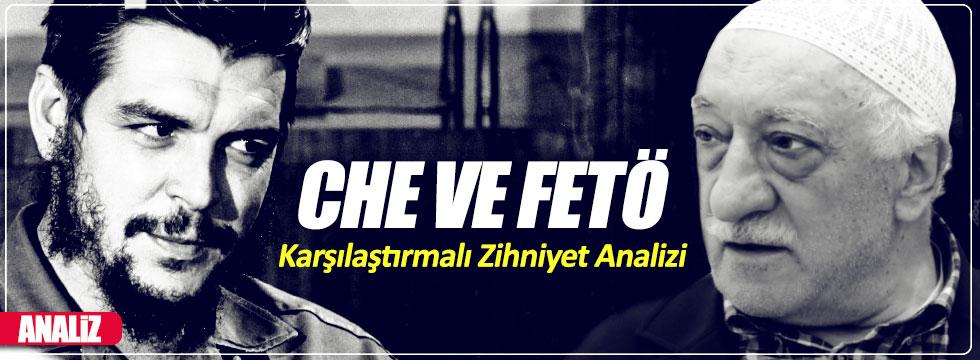 Che ve FETÖ'nün Karşılaştırmalı Zihniyet Analizi