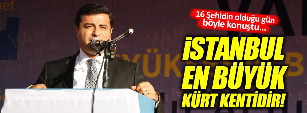 Demirtaş: İstanbul en büyük Kürt kentidir