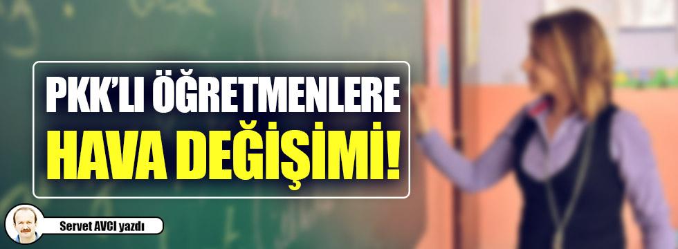 PKK'lı öğretmenlere hava değişimi!