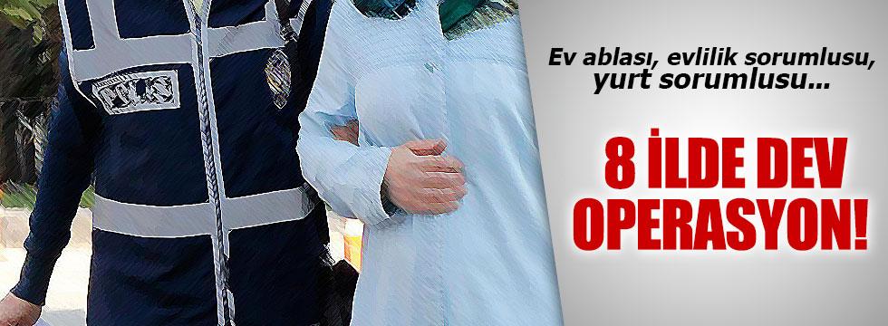 8 ilde büyük operasyon! 'Ablalar'a gözaltı...
