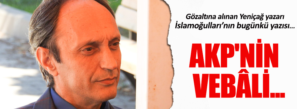 Gözaltına alınan Adnan İslamoğulları'nın son yazısı