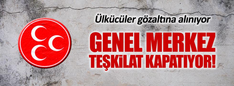 MHP Genel Merkez 5 teşkilatını daha kapattı