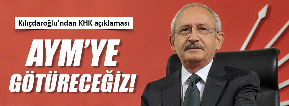 Kılıçdaroğlu: Kararnameleri AYM'ye götüreceğiz
