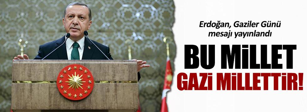 """Erdoğan: """"Bu millet gazi millettir"""""""