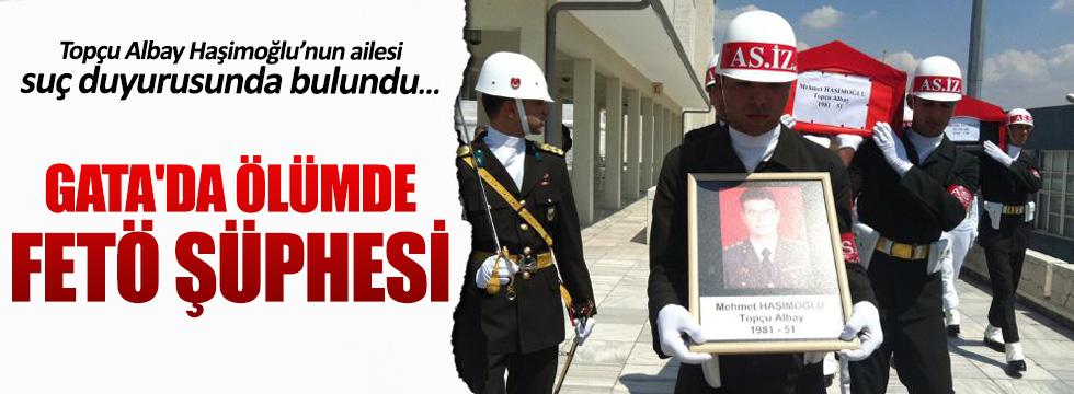 Topçu Albay Mehmet Haşimoğlu'nun ölümünde FETÖ şüphesi