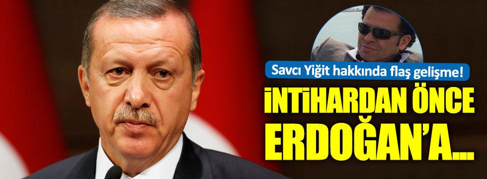 Savcı intihardan önce Erdoğan'a mektup yazmış