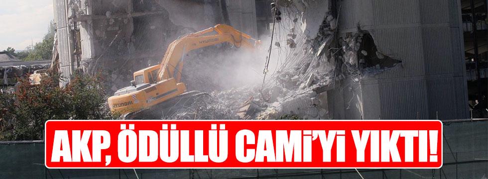 AKP ödüllü Cami'yi yıktı