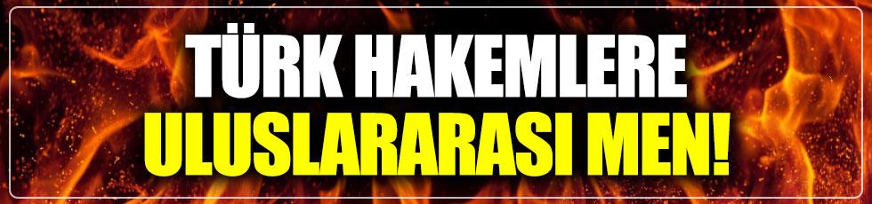 Türk hakemlere uluslararası men cezası