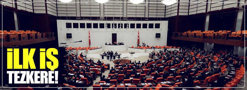 Meclis'te ilk iş tezkere