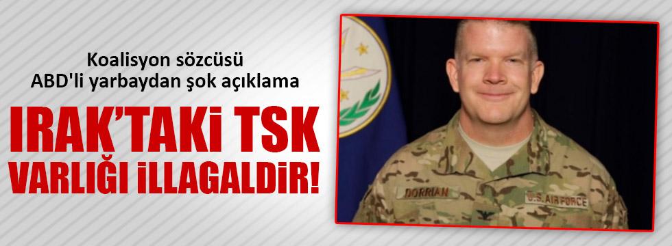 Amerikalı Yarbay: Irak'taki Türk askerinin varlığı illegaldir