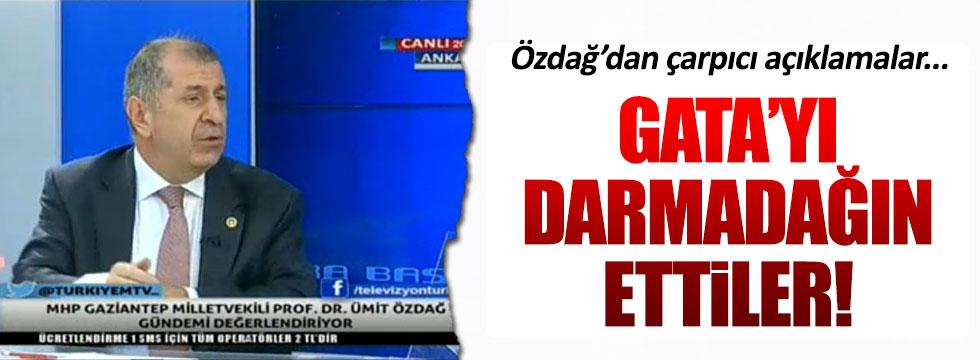 """Ümit Özdağ: """"GATA dağılıyor!"""""""
