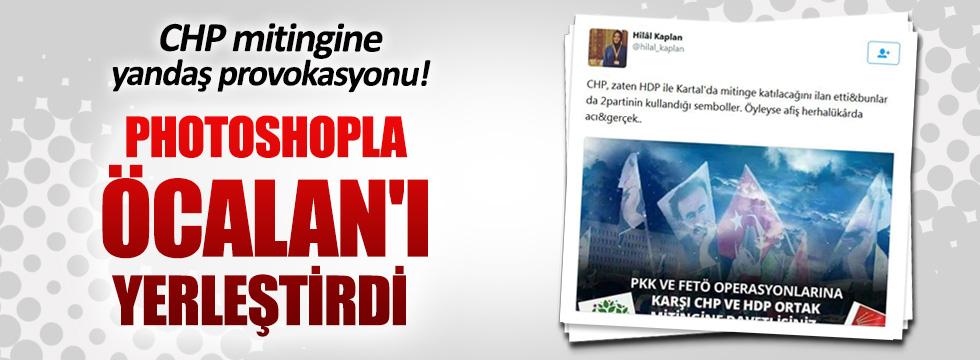 Yandaş yazar Hilal Kaplan'dan sahte afişle provokasyon!