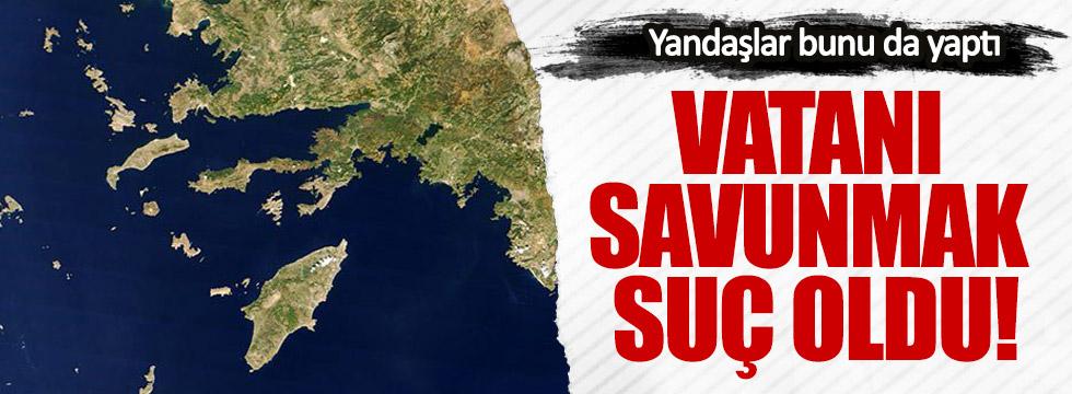 Türk adalarına sahip çıkmak suç oldu!