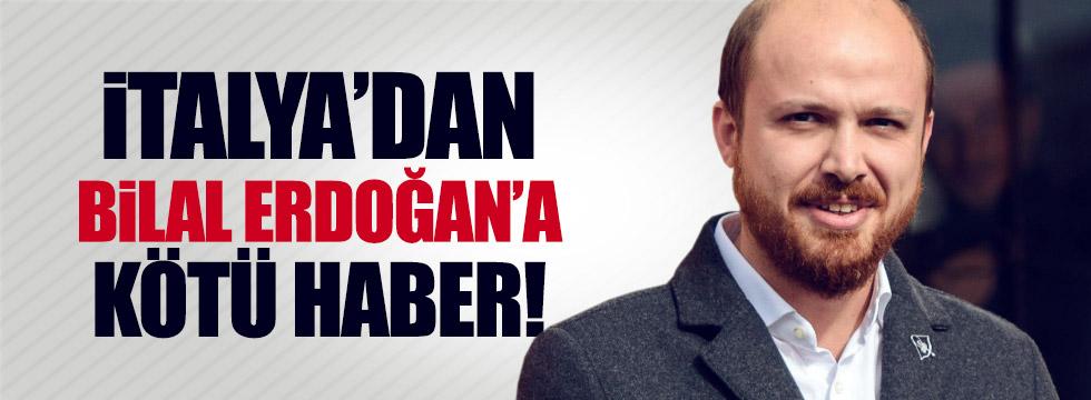 Bilal Erdoğan'a İtalya'dan kötü haber
