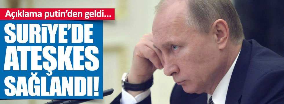 Putin'den 'ateşkes' açıklaması