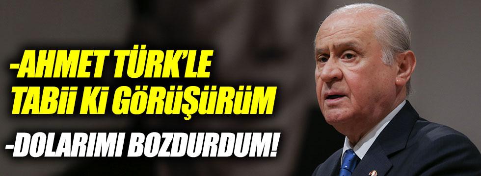 """Bahçeli: """"Ahmet Türk'le tabii ki görüşürüm"""""""