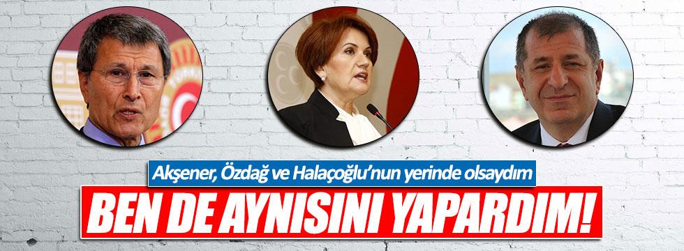 """CHP'li Koç: """"Ben de Akşener, Özdağ ve Halaçoğlu gibi yapardım"""""""