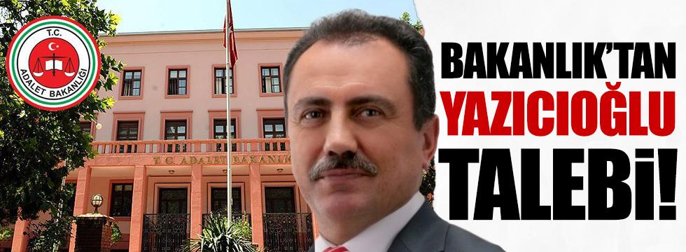Adalet Bakanlığından 'Muhsin Yazıcıoğlu' talebi