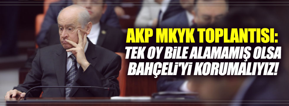 AKP MKYK'da ilginç Bahçeli çıkışı