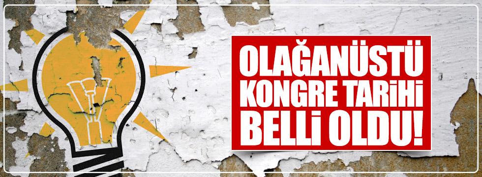 AKP'de olağanüstü kongre tarihi belli oldu