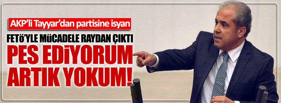 AKP'li Şamil Tayyar partisine isyan etti: Pes ediyorum, artık yokum!