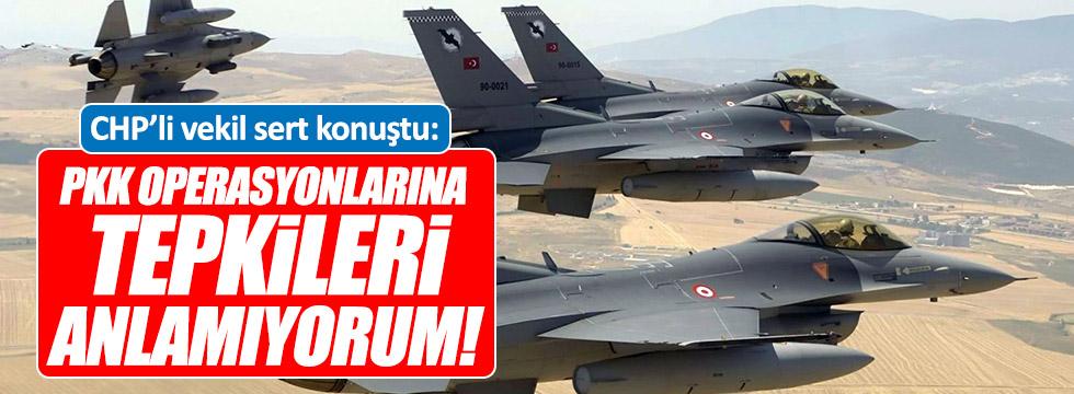 Yılmaz: PKK'ya yapılan operasyonlara tepkileri anlamıyorum!
