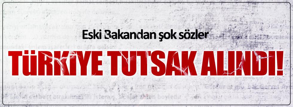 Saadettin Tantan: Türkiye tutsak alındı