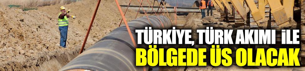 Türkiye, Türk akımı  ile bölgede üs olacak
