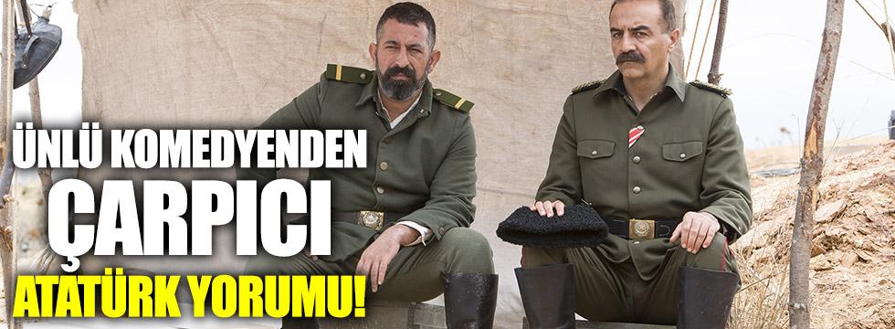 Cem Yılmaz: Atatürk'ün hiç yanıldığını duymadım, görmedim!