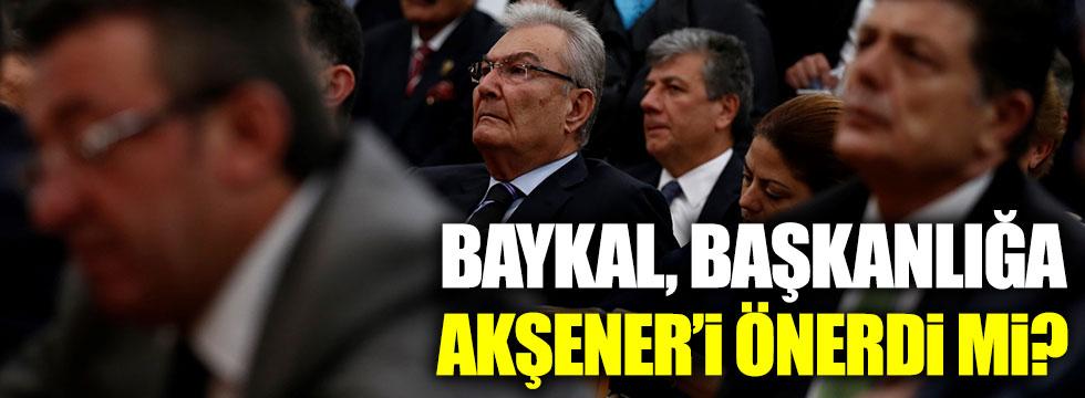 Baykal başkanlığa Akşener'i önerdi mi?
