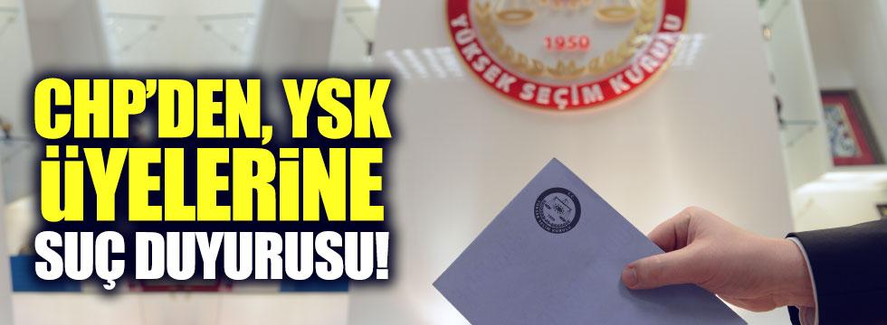 CHP, YSK üyeleri hakkında suç duyurusunda bulundu!
