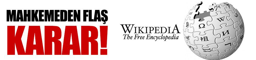Wikipedia hakkında flaş mahkeme kararı!