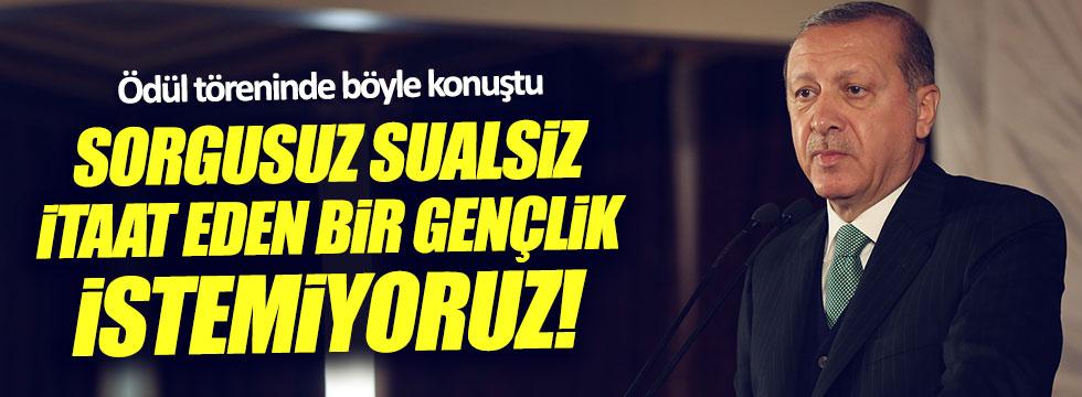 Erdoğan: Bize sorgusuz sualsiz itaat eden gençlik istemiyoruz