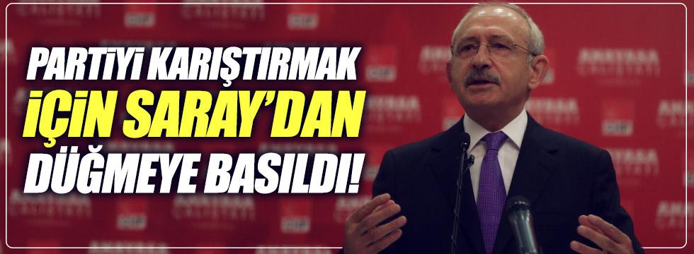 Kılıçdaroğlu: Partiyi karıştırmak için Saray'dan düğmeye basıldı!