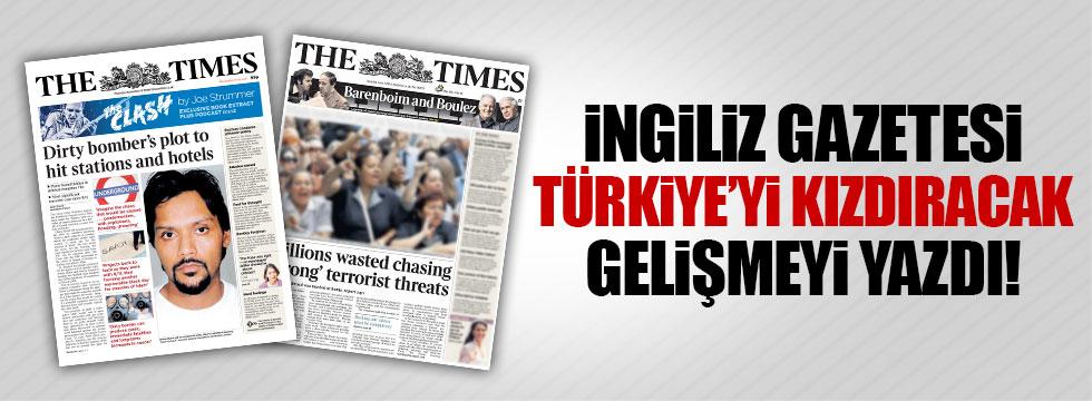 İngiliz gazetesi Türkiye'yi kızdıracak gelişmeyi yazdı!