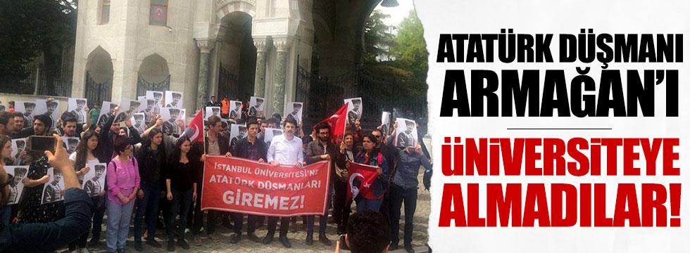 Atatürk düşmanı Armağan'ı üniversiteye almadılar