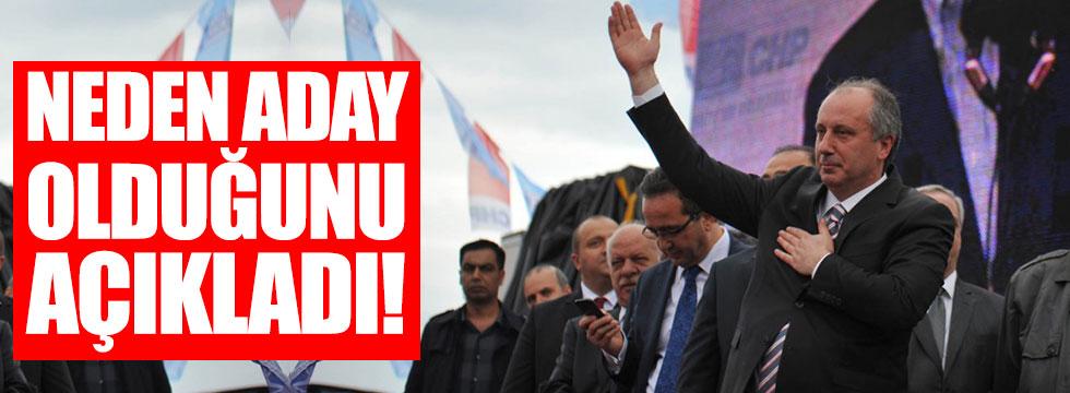 CHP'li Muharrem İnce, neden aday olduğunu açıkladı!
