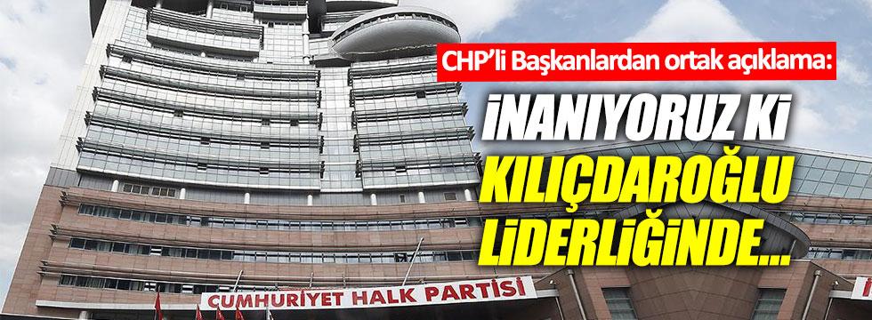 CHP'li Başkanlardan Kılıçdaroğlu'na destek mesajı!