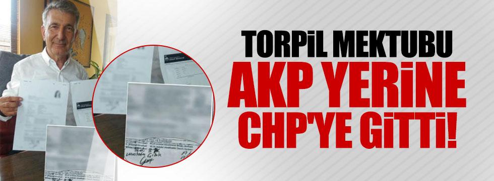 Torpil mektubu AKP yerine CHP'ye gitti
