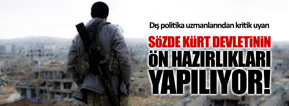 Sözde Kürt devletinin ön hazırlıkları yapılıyor